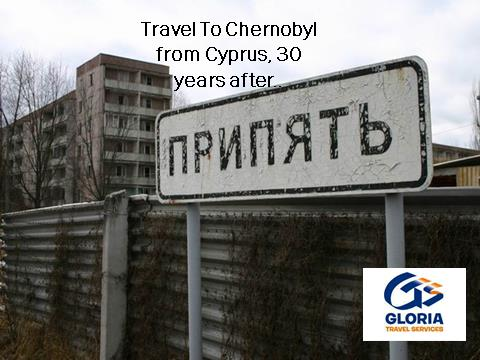 From Cyprus to Ukraine, Chernobyl